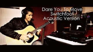 Switchfoot - Dare You To Move (Acoustic Version Cover) Danny J. Bayona