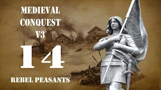 Rebel peasants - Part 14 - Medieval Conquest v3 - Mount and Blade Warband