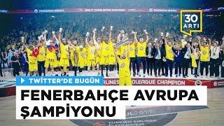 Fenerbahçe Basketbol Takımı Avrupa Şampiyonu | Twitter'da Bugün - 22 Mayıs 2017
