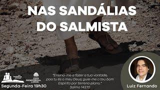 004 - Não Sandálias do Salmista - Sl 141 - E não nos deixes cair em tentação, mas livra-nos do mal