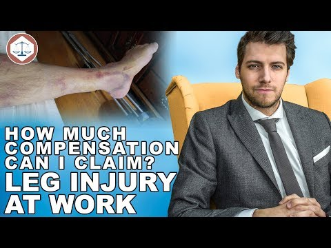 Leg Injury At Work Compensation Claims Amounts? ( 2019 ) UK