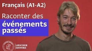 Français - Raconter des événements passés (A2)