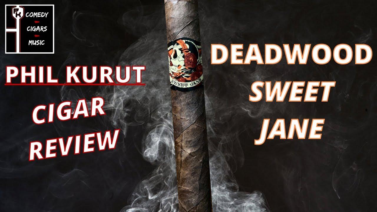 DEADWOOD SWEET JANE CIGAR REVIEW
