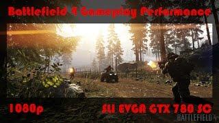Battlefield 4 (BF4) - EVGA GTX 780 SC 2-Way SLI - Ultra Settings Gameplay Performance