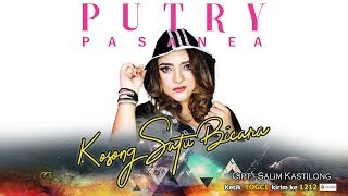 Download lagu PUTRY PASANEA KOSONG SATU BICARA MP3