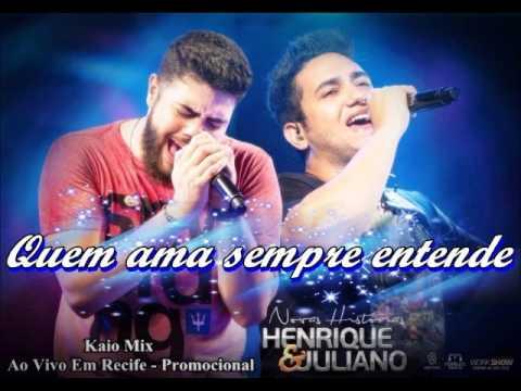 ''Quem Ama Sempre Entende'' Henrique e Juliano - Ao vivo em Recife
