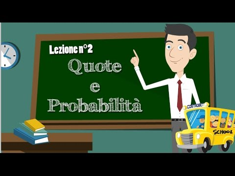 2 Lezione: Quote e Probabilità