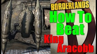 Borderlands How To Beat King Aracobb Walkthrough Bait And Switch Gameplay Commentary HD
