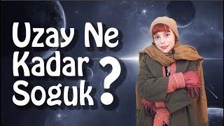 Uzay Ne Kadar Soğuk? (Uzayın Sıcaklığı)