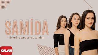 Samida - Evlerine Varagele Usandım [ Alaca © 2019 Kalan Müzik ]