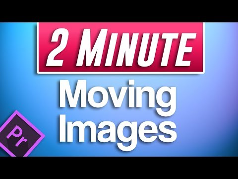 Premiere Pro CC : How To Make Pictures Move