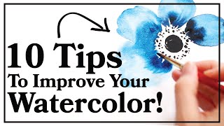 Ten Tips to Improve Your Watercolor Painting!