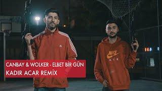 Canbay & Wolker - Elbet Bir Gün (Kadir ACAR Official Remix) (Extended) Video