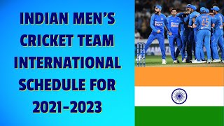 Indian Men's Cricket Team International Schedule for 2021-23 | Upcoming Cricket Matches for India