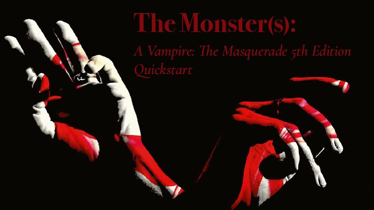 Vampire the Masquerade V5 - The Monster(s) Quickstart (Better Audio)