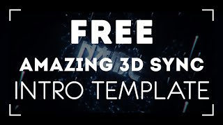 Intro Template #32 [AMAZING]|[AE+C4D]|[SYNC]|[60FPS]|