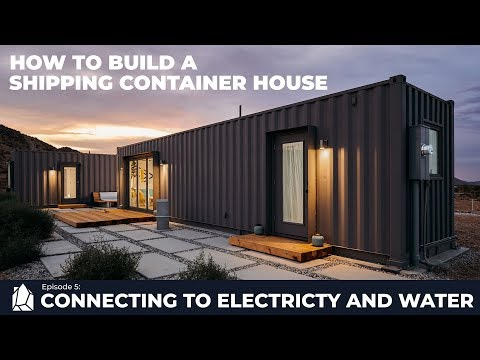 Building a Shipping Container Home   EP05 Connecting to Electricity and Water