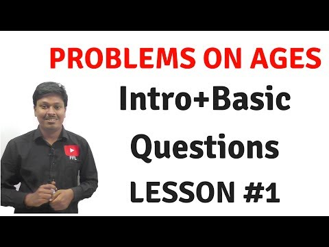Problems on Ages _ LESSON #1(Intro+Basic Questions)