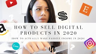 HOW TO SELL DIGITAL PRODUCTS IN 2020 | MAKE PASSIVE INCOME IN 2020!