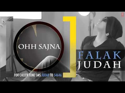Ohh Sajna Full Song (Audio)   JUDAH   Falak Shabir 2nd Album