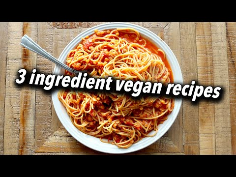 THREE INGREDIENT BUDGET FRIENDLY VEGAN RECIPES