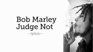 Bob Marley Judge Not [Lyrics]