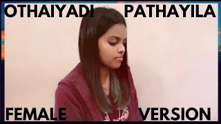 Kanaa - Othaiyadi Pathayila FEMALE VERSION Dhibu Ninan Thomas | Suthasini