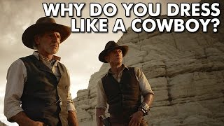 Why do you dress like a cowboy?