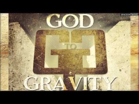God to Gravity - Take What's Yours (Rise Up)