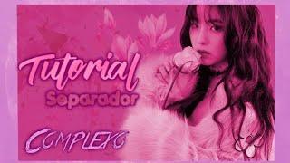 Tutorial;; Separador Complexo