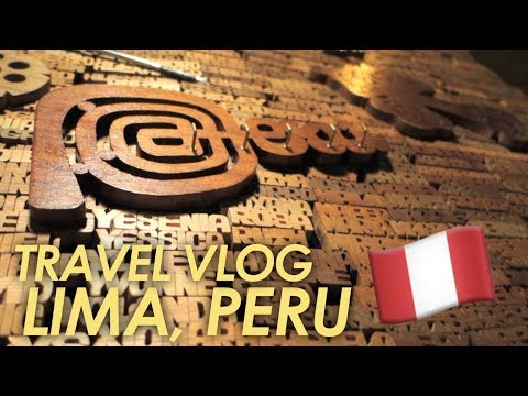 VLOG: My Travel Trip to Lima, Peru! My First Time in TEN YEARS 🇵🇪