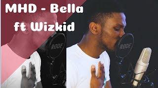 MHD - Bella ft Wizkid