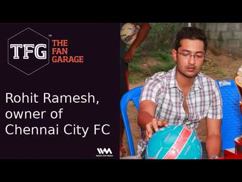 TFG Interviews Ep. 042: Rohit Ramesh, Chennai City FC Owner