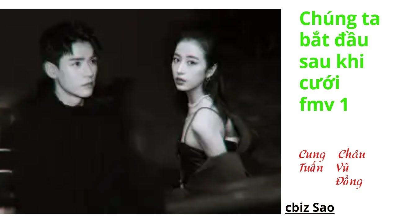 Drama Chúng ta bắt đầu yêu sau khi cưới tập 1 fmv – Châu Vũ Đồng Cung Tuấn *Stay With Me