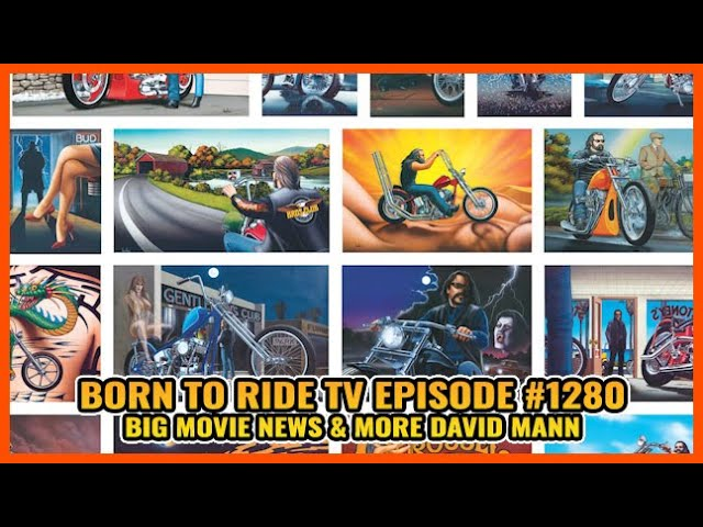 FULL SHOW Born To Ride TV Episode #1280 - BIG Movie News & more David Mann