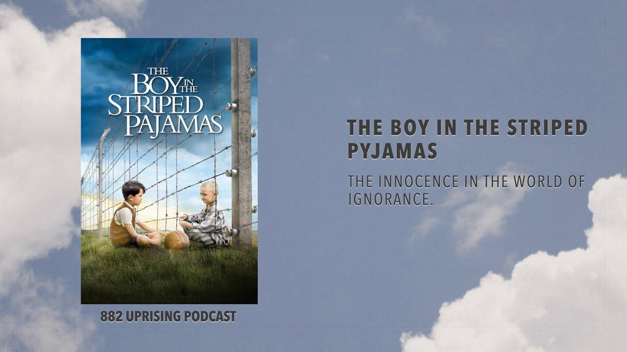 882 UPRISING podcast EP.4   เด็กชายในชุดนอนลายทาง หนังสือที่ดึงคนอ่านจมดิ่งสู่ทะเลแห่งความสะเทือนใจ
