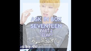 [VIETSUB] ASK IN A BOX - SEVENTEEN (Part.2) _ Clap