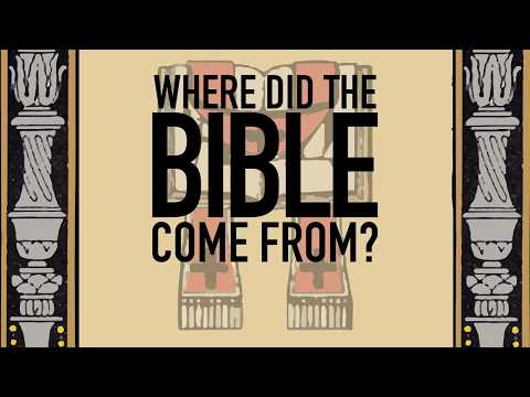 Where Did The Bible Come From?