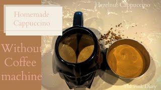 How to make HAZELNUT Cappuccin…