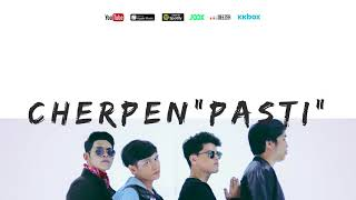 🔴CHERPEN BAND | PASTI | OFFICIAL LYRIC
