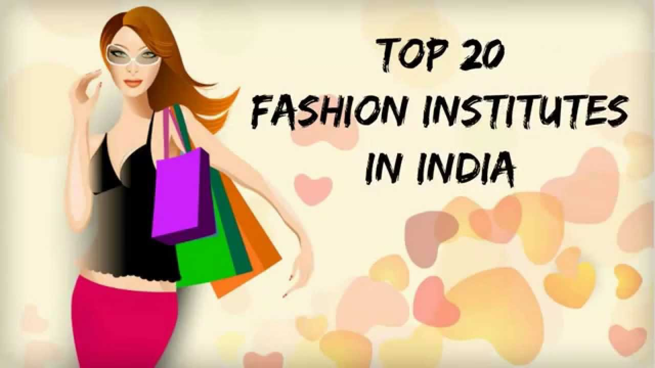 Top Fashion Schools India Top 20 Fashion Design Institutes Youtube