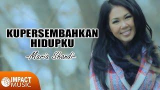 Maria Shandi - Kupersembahkan Hidupku