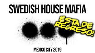 Swedish House Mafia REGRESA!  Swedish House Mafia Mexico 2019  SHM Tour 2019