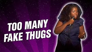Too Many Fake Thugs (Stand Up Comedy)