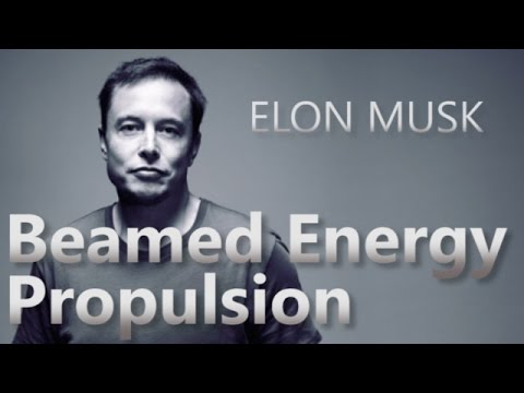 Elon Musk on Beamed Energy Propulsion