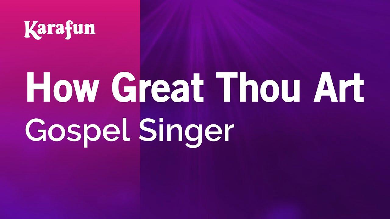 Karaoke How Great Thou Art Gospel Singer Youtube