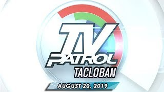 Tv Patrol Eastern Visayas - August 20 2019