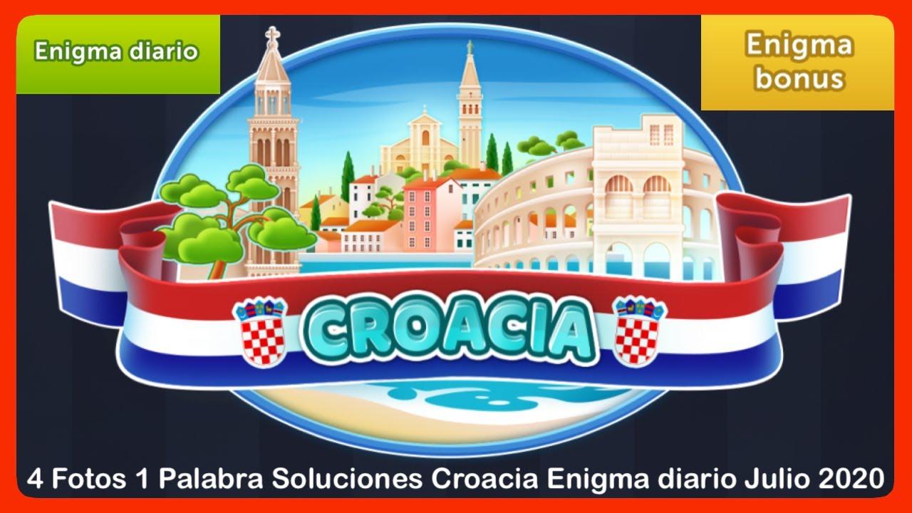 4 Fotos 1 Palabra - Croacia - Julio 2020 - Enigma diario + Enigma bonus - Soluciones