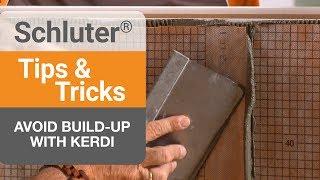Tips on avoiding build-up between sheets of KERDI