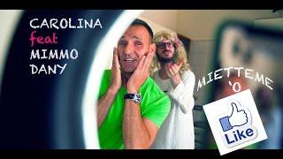 Mietteme o' Like - Carolina & Mimmo Dany